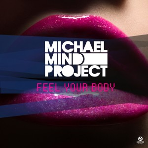 Feel your Body - Michael Mind Project