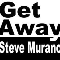 Get away - Steve Murano
