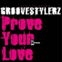 Prove your Love - Groovestylerz