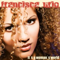 It's a Womans World - Francisca Urio