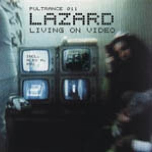 Living on Video - Lazard