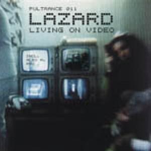 Living on Video - Lazard