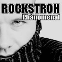 Phänomenal - ROCKSTROH