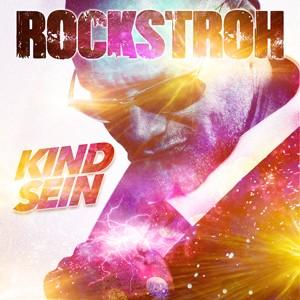 Kind sein - Rockstroh