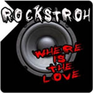 Where is the Love - ROCKSTROH