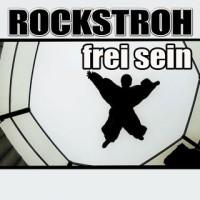 Frei sein - ROCKSTROH