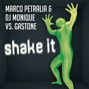 Shake it - Marco Petralia & DJ Monique Vs Gastone